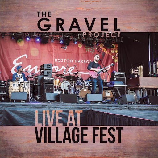 "THE GRAVEL PROJECT'S NEW ALBUM ""LIVE AT VILLAGE FEST"" DROPS 11/11/18"